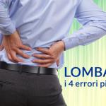 I 4 errori più comuni sulla lombalgia